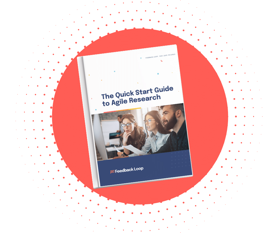 The Quick Start Guide to Agile Research by Feedback Loop